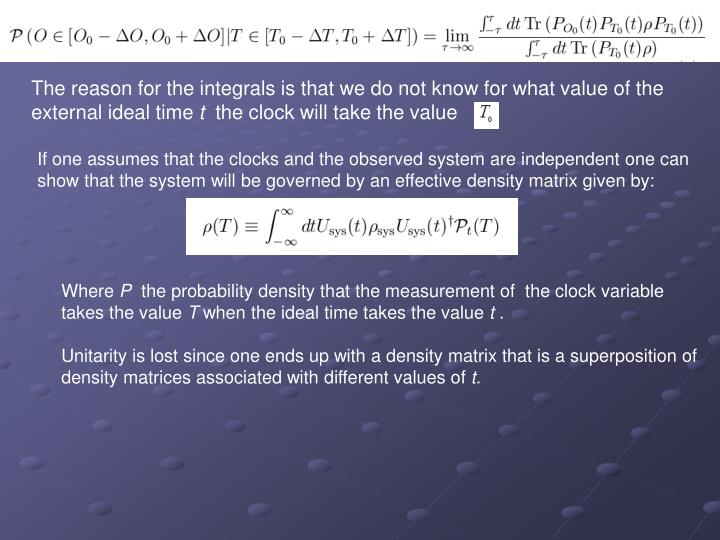 The reason for the integrals is that we do not know for what value of the