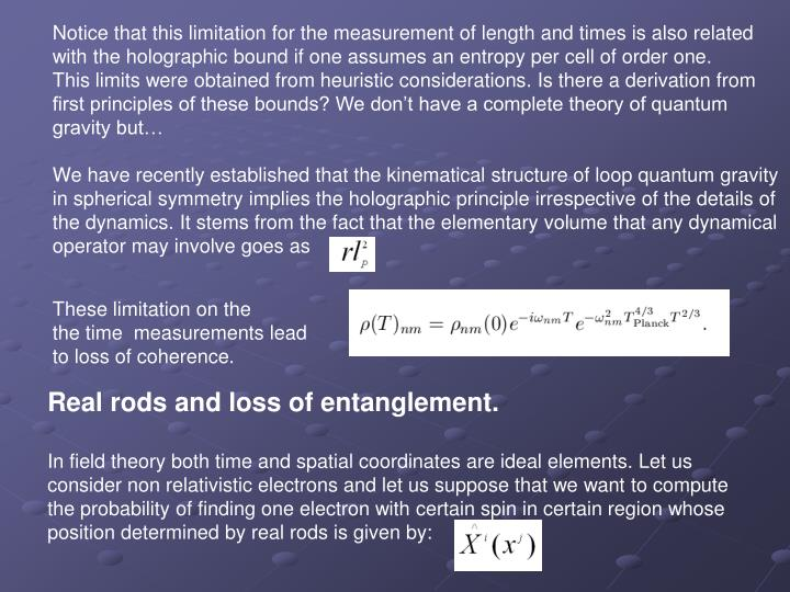 Notice that this limitation for the measurement of length and times is also related