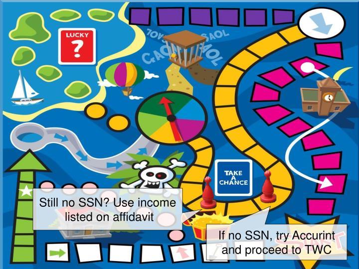 Still no SSN? Use income