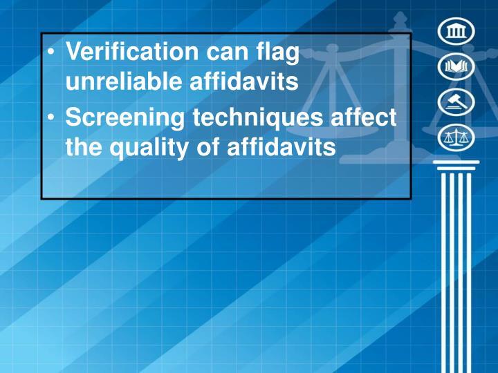 Verification can flag unreliable affidavits