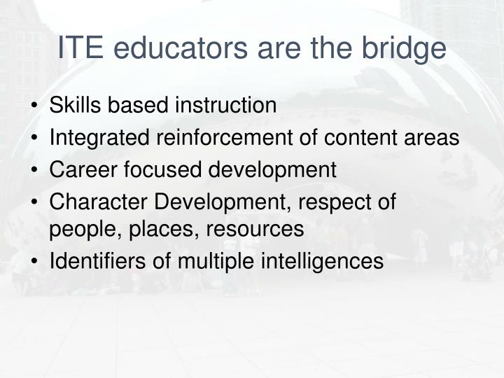 ITE educators are the bridge