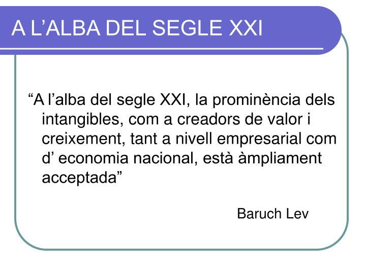 A L'ALBA DEL SEGLE XXI
