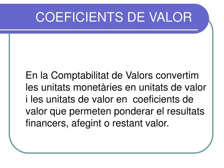 COEFICIENTS DE VALOR
