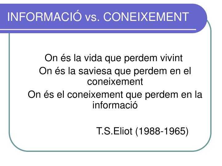 INFORMACIÓ vs. CONEIXEMENT