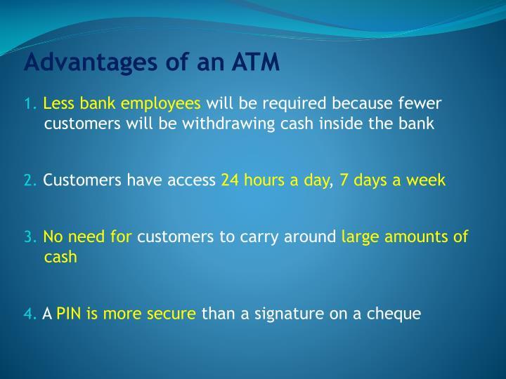 Advantages of an ATM