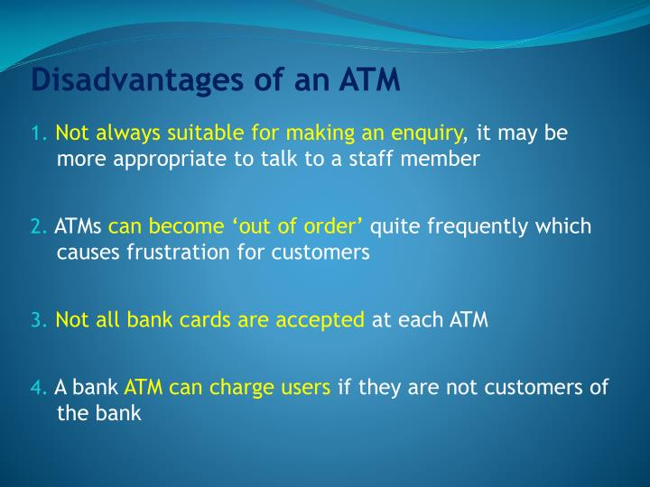 Disadvantages of an ATM