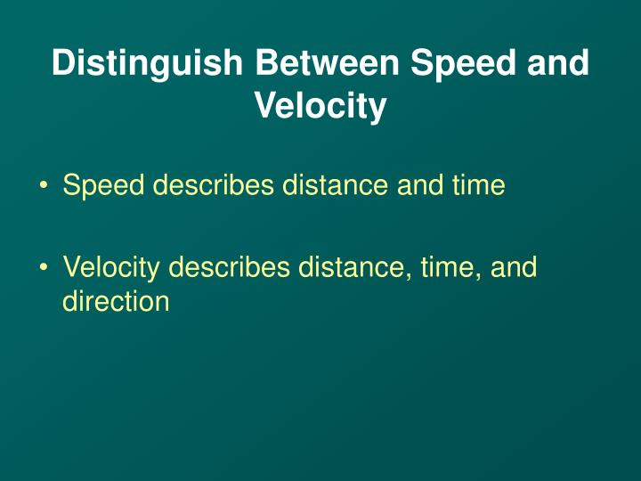 Distinguish Between Speed and Velocity