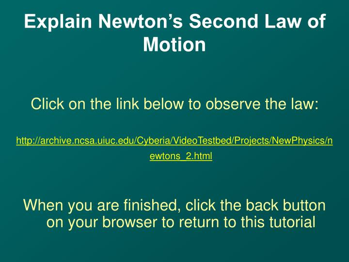 Explain Newton's Second Law of Motion