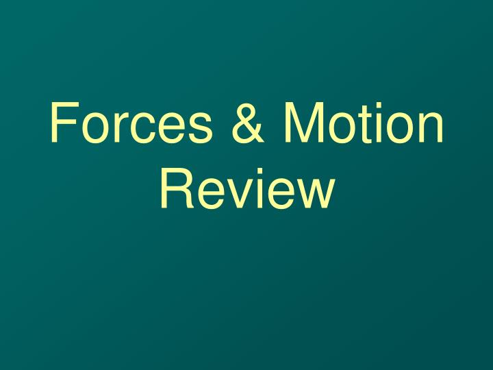 Forces motion review