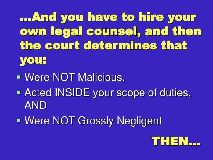 …And you have to hire your own legal counsel, and then the court determines that you: