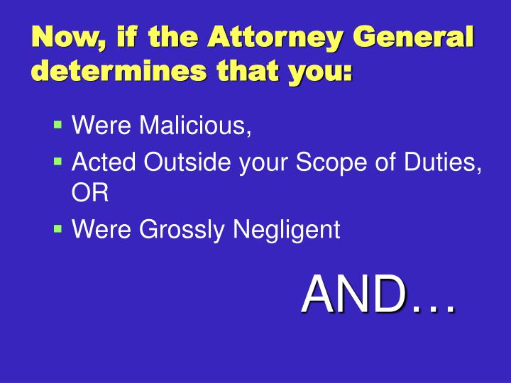 Now, if the Attorney General determines that you: