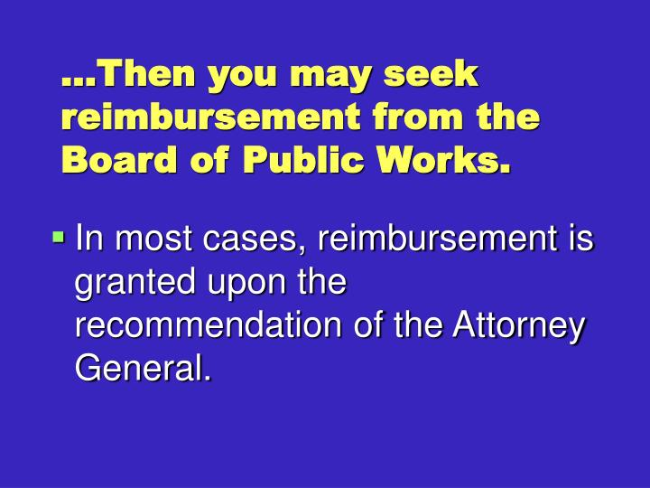 …Then you may seek reimbursement from the Board of Public Works.