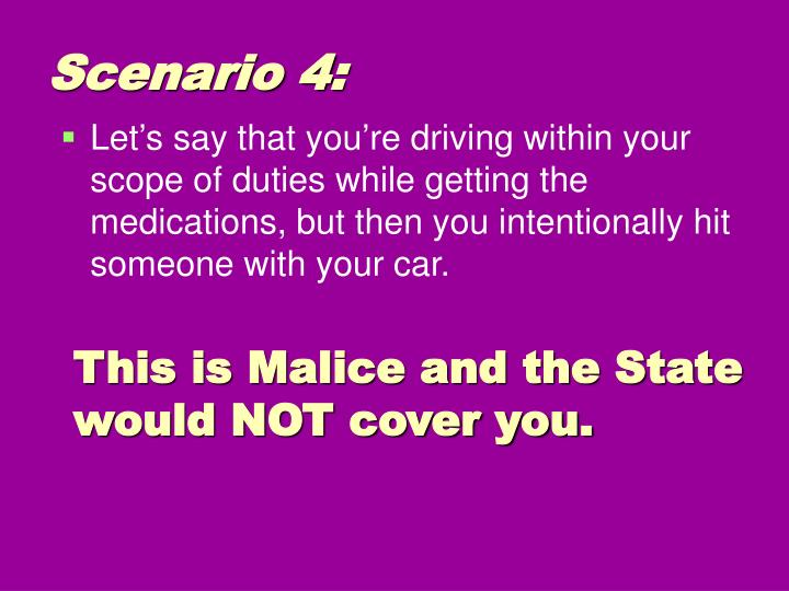 This is Malice and the State would NOT cover you.