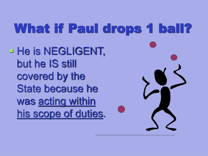 What if Paul drops 1 ball?