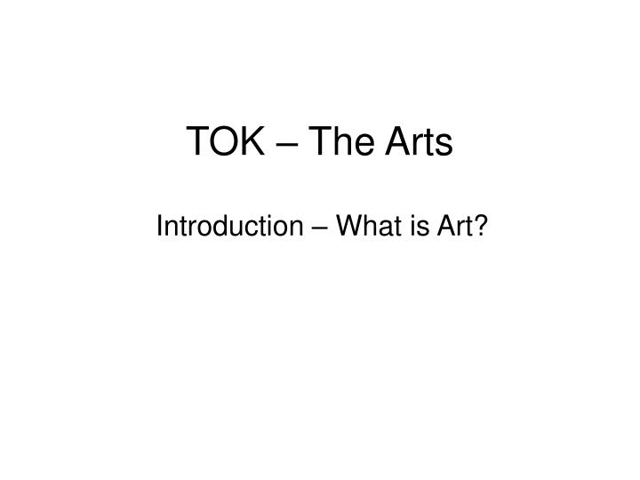 Tok the arts