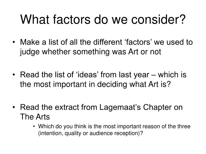 What factors do we consider?