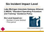 six incident impact level