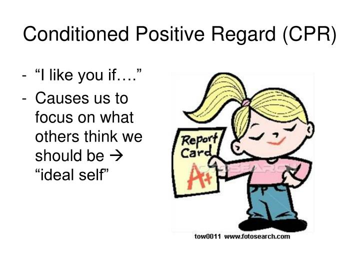 Conditioned Positive Regard (CPR)