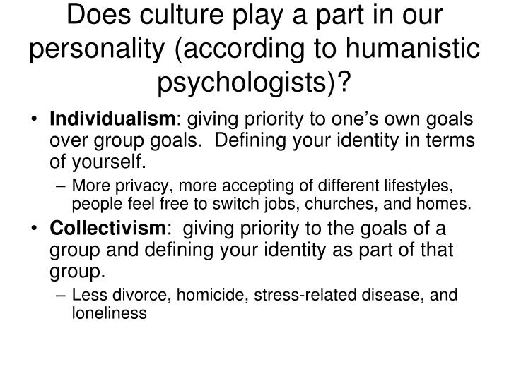 Does culture play a part in our personality (according to humanistic psychologists)?