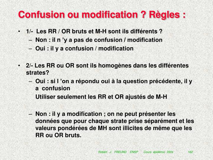 Confusion ou modification ? Règles :