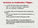confusion ou modification r gles