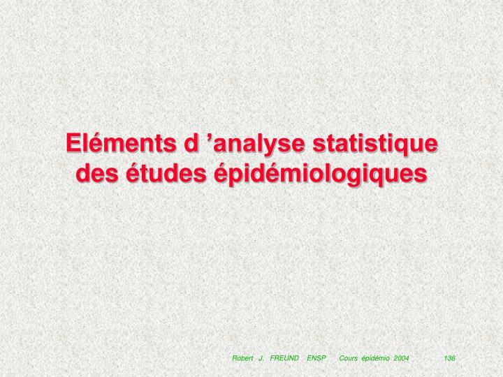 Eléments d'analyse statistique des études épidémiologiques