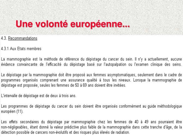 Une volonté européenne...