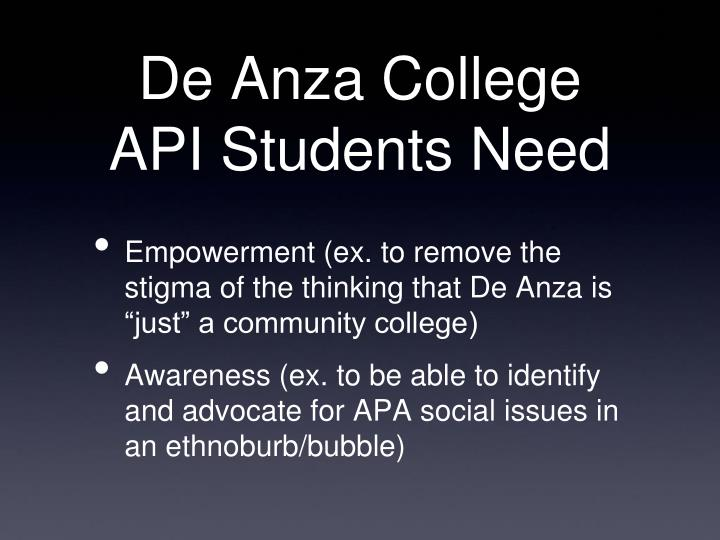 "Empowerment (ex. to remove the stigma of the thinking that De Anza is ""just"" a community college)"