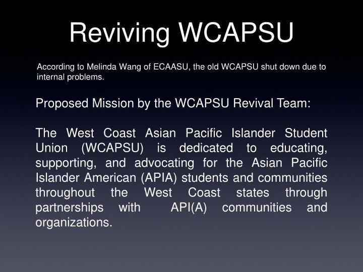 Reviving WCAPSU