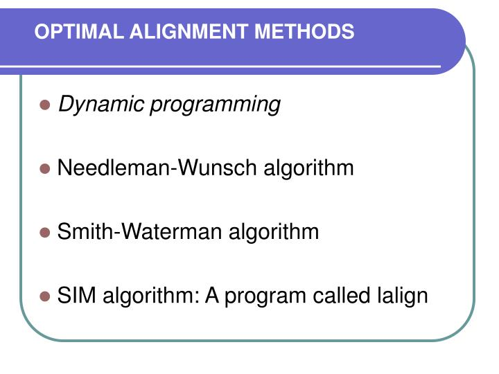 OPTIMAL ALIGNMENT METHODS