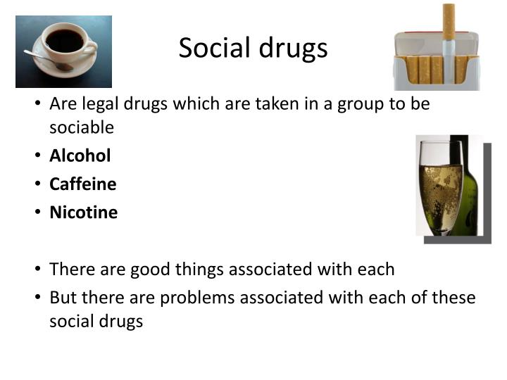 Social drugs