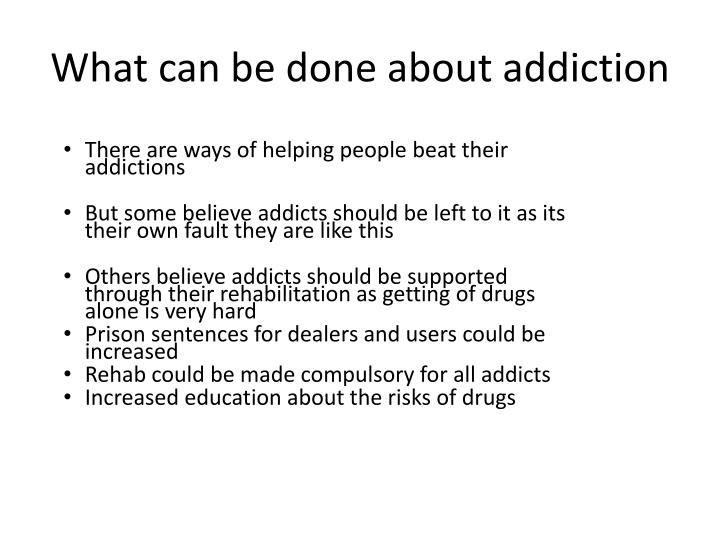 What can be done about addiction
