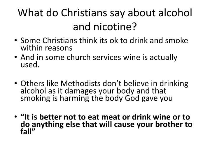 What do Christians say about alcohol and nicotine?