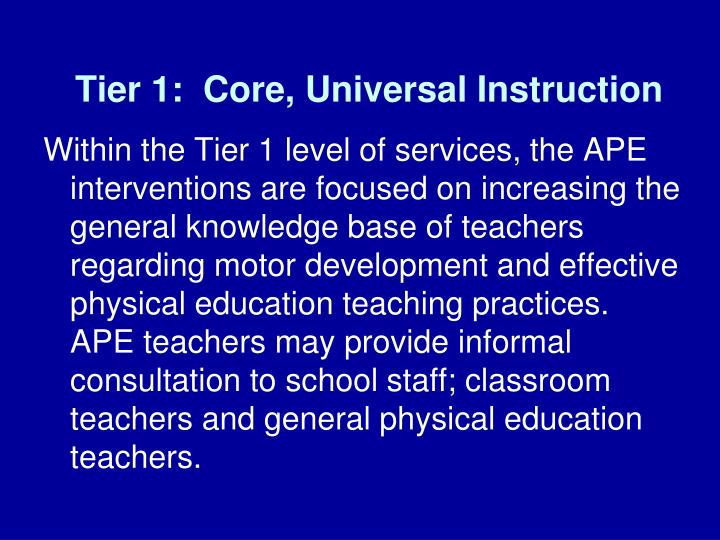 Tier 1:  Core, Universal Instruction