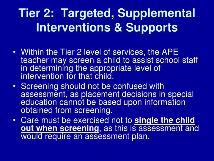 Tier 2:  Targeted, Supplemental Interventions & Supports