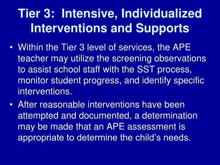 Tier 3:  Intensive, Individualized Interventions and Supports