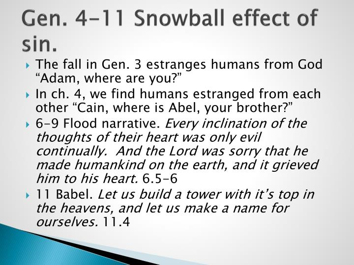 Gen. 4-11 Snowball effect of sin.