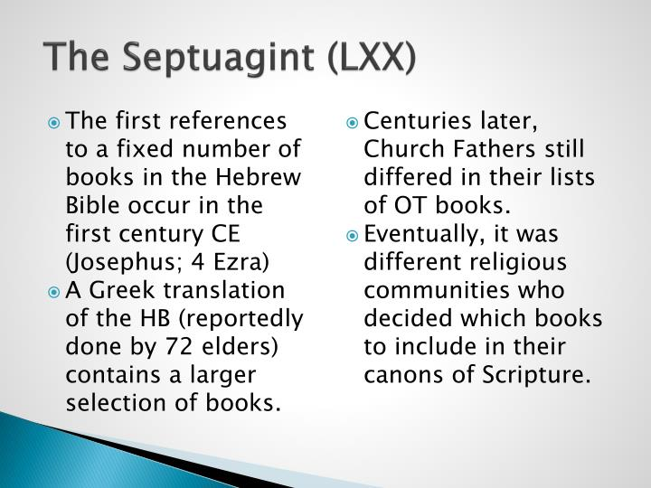 The Septuagint (LXX)