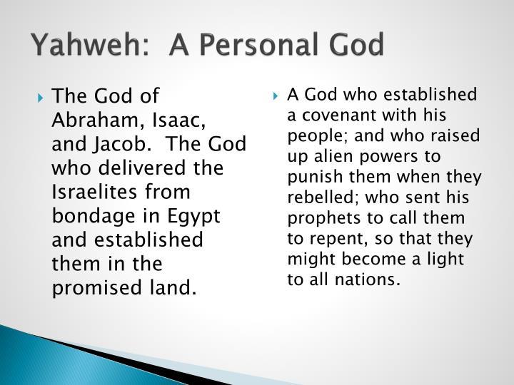 Yahweh:  A Personal God