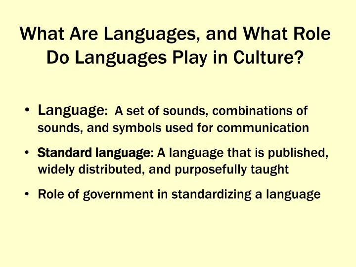 What are languages and what role do languages play in culture