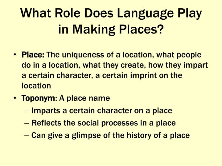 What Role Does Language Play in Making Places?