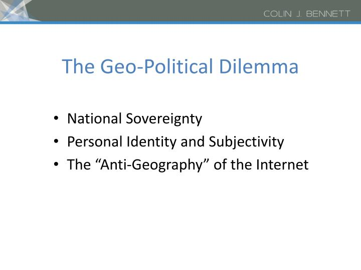 The Geo-Political Dilemma