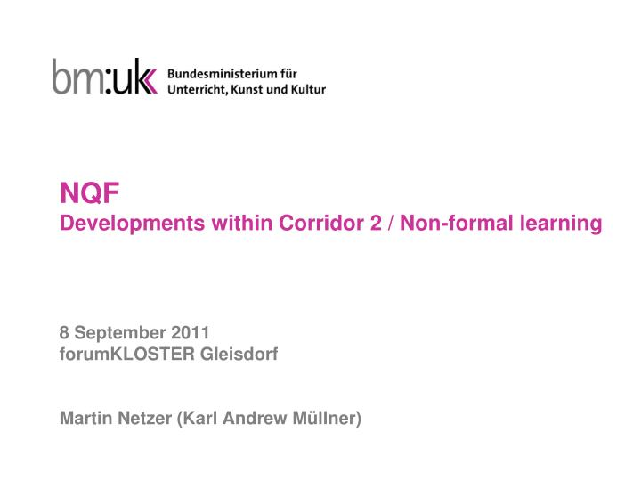 Nqf developments within corridor 2 non formal learning