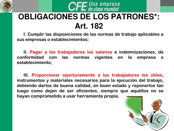 I. Cumplir las disposiciones de las normas de trabajo aplicables a sus empresas o establecimientos;
