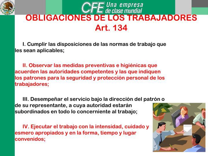 I. Cumplir las disposiciones de las normas de trabajo que les sean aplicables;