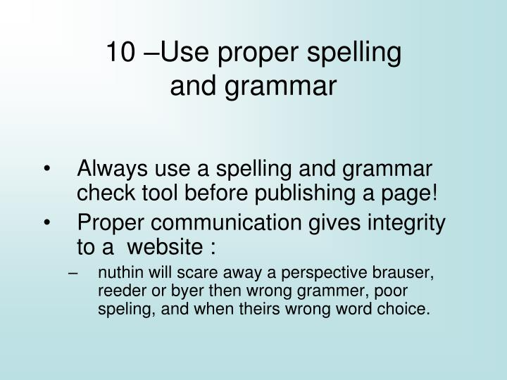10 use p roper spelling and grammar