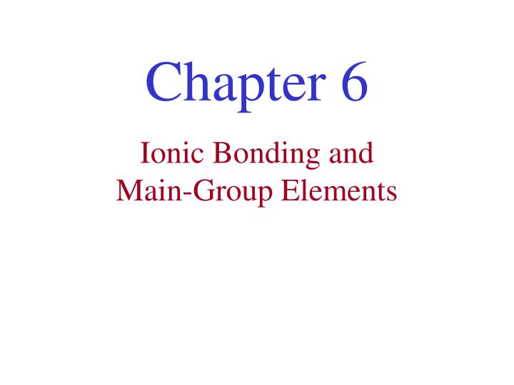 Ionic bonding and main group elements