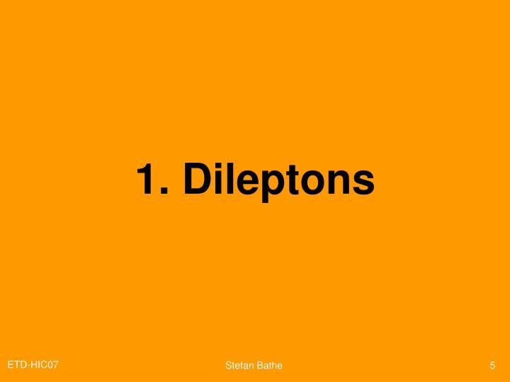 1. Dileptons