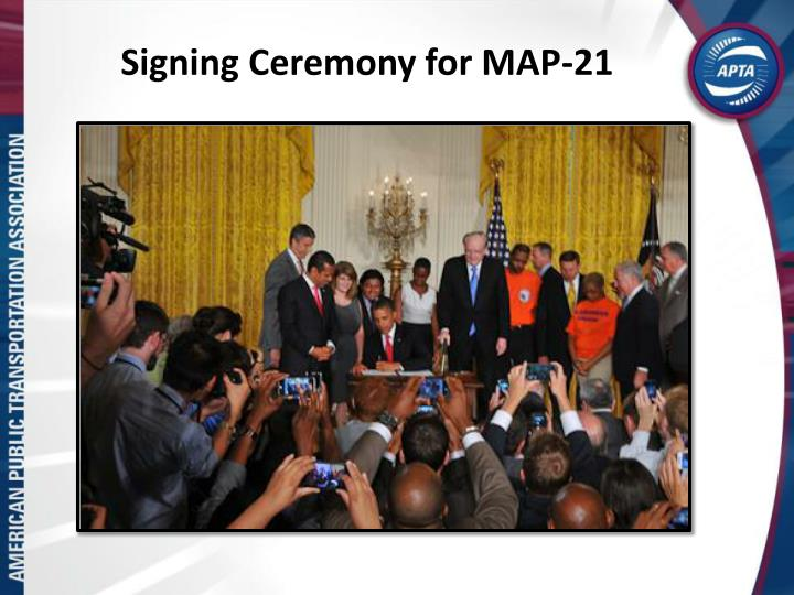 Signing Ceremony for MAP-21