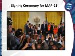 signing ceremony for map 21